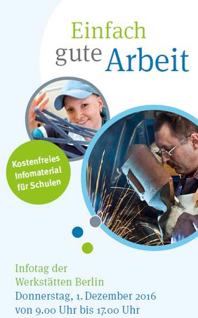 Infotag der Werkstätten Berlin 2016. Einfach gute Arbeit – Teilhabe für Alle.